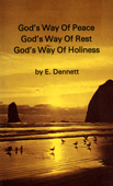 God's Way of Peace — God's Way of Rest, Power and Consecration — God's Way of Holiness by Edward B. Dennett
