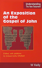 An Exposition of the Gospel of John: New Third Edition by William Kelly