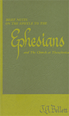 Brief Notes on Ephesians and the Church at Thessalonica by John Gifford Bellett
