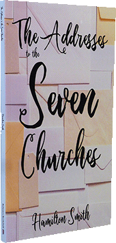 Addresses to the Seven Churches by Hamilton Smith