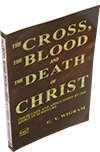 The Cross, the Blood, and the Death of Christ by George Vicesimus Wigram