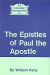 Lectures Introductory to Paul's Epistles by William Kelly