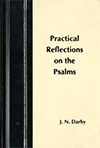 Practical Reflections on the Psalms by John Nelson Darby