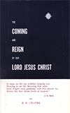 The Coming and Reign of Our Lord Jesus Christ by Edward Henry Chater