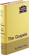 Lectures Introductory to the Gospels by William Kelly