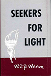 Seekers for Light by Walter Thomas Prideaux Wolston
