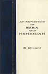 An Exposition of Ezra and Nehemiah by Edward B. Dennett