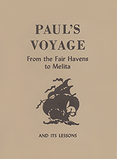Paul's Voyage From the Fair Havens to Melita and Its Lessons by Gordon Henry Hayhoe