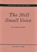 The Still Small Voice by Clarence E. Lunden