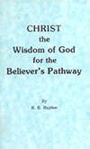 Christ the Wisdom of God for the Believer's Pathway by Henry Edward Hayhoe
