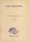 The Creation: A Lecture on Genesis 1 and 2 by William Kelly