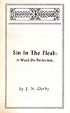 Sin in the Flesh: A Word on Perfection by John Nelson Darby