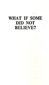 What If Some Did Not Believe? by George Cutting