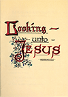 Looking Unto Jesus by T.H. Monod