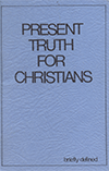 Present Truth for Christians by Henry Edward Hayhoe