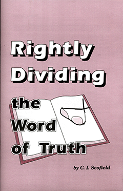 Rightly Dividing the Word of Truth: Ten Outline Studies of the More Important Divisions of Scripture, Abridged by Cyrus Ingerson Scofield