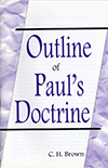 Outline of Paul's Doctrine by Clifford Henry Brown