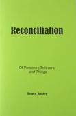 Reconciliation: Of Persons (Believers) and Things by Stanley Bruce Anstey