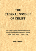 The Eternal Sonship of Christ by Stanley Bruce Anstey