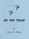On the Train by James E. Bennet