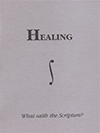 Healing: What Saith the Scripture? by Henry Edward Hayhoe