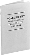 Caught Up by the Bridegroom — Coming With the King by George Cutting