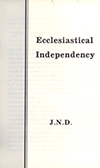 Ecclesiastical Independency by John Nelson Darby