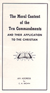 The Moral Content of the Ten Commandments and Their Application to the Christian by Clifford Henry Brown