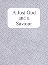 A Just God and a Saviour by John Nelson Darby