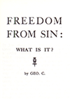 Freedom From Sin: What Is It? by George Cutting