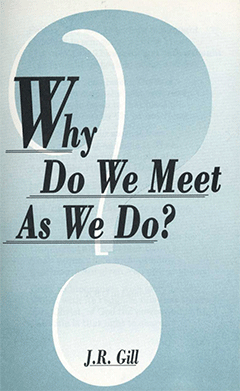 Why Do We Meet as We Do? by John Ruskin Gill