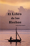 El Libro de Los Hechos by James Harrison Smith