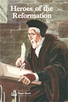Heroes of the Reformation by F.G. Llewellin