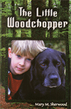 The Little Woodchopper by Mrs. Mary M. Sherwood