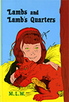 Lambs and Lamb's Quarters by Myra L. Hall Wilhelm