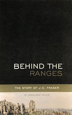 Behind the Ranges: The Story of J.O. Fraser by Geraldine Taylor