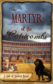 The Martyr of the Catacombs by James DeMille
