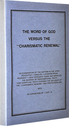 The Word of God Versus the Charismatic Renewal by Roy A. Huebner