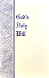 God's Holy Will by Edwin James Checkley