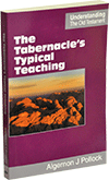 The Tabernacle's Typical Teaching by Algernon James Pollock