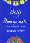 Bells and Pomegranates by James M.S. Tait