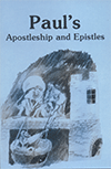 Paul's Apostleship and Epistles by John Gifford Bellett