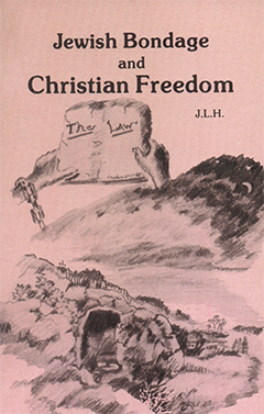 Jewish Bondage and Christian Freedom: Jewish and Christian Worship Contrasted by James Lampden Harris
