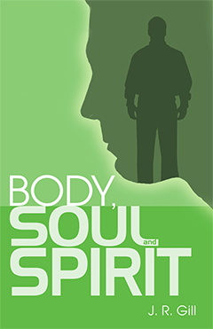 Body, Soul and Spirit by John Ruskin Gill