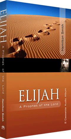 Elijah: A Prophet of the Lord by Hamilton Smith