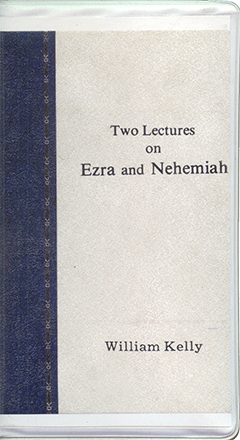 Ezra and Nehemiah by William Kelly