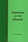 Lectures on the Church: The Blackrock Lectures by Frederick George Patterson