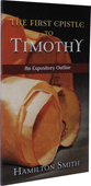 The First Epistle to Timothy: An Expository Outline by Hamilton Smith
