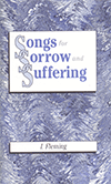 Songs for Sorrow and Suffering by Inglis Fleming