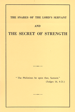 Snares of the Lord's Servant and the Secret of Strength